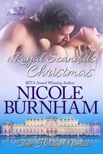 A Royal Scandals Christmas - Three Holiday Novellas ebook by Nicole Burnham