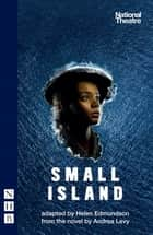 Small Island (NHB Modern Plays) ebook by Andrea Levy, Helen Edmundson