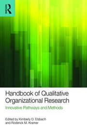 Handbook of Qualitative Organizational Research - Innovative Pathways and Methods ebook by Kimberly D. Elsbach,Roderick M. Kramer