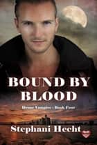 Bound by Blood ebook by Stephani Hecht
