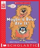 Maybe a Bear Ate It! ebook by Robie H. Harris, Michael Emberley