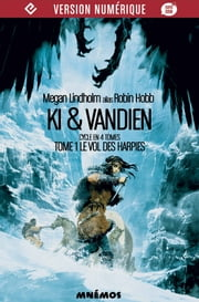 Le Vol des harpies - Ki et Vandien, tome 1 ebook by Megan LINDHOLM, Xavier SPINAT