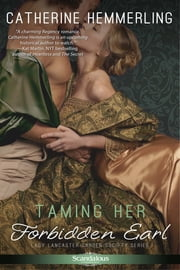 Taming Her Forbidden Earl ebook by Catherine Hemmerling