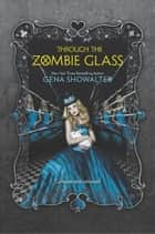 Through the Zombie Glass ebooks by Gena Showalter