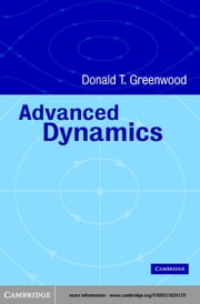 Advanced Dynamics ebook by Greenwood, Donald T.