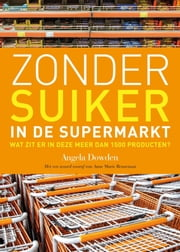 Zonder suiker in de supermarkt ebook by Kobo.Web.Store.Products.Fields.ContributorFieldViewModel