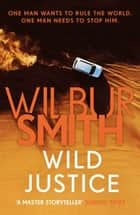 Wild Justice ekitaplar by Wilbur Smith