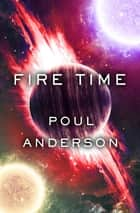 Fire Time ebook by Poul Anderson