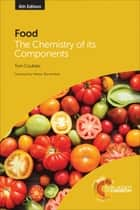 Food - The Chemistry of its Components ebook by Tom Coultate