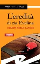 L'eredita' di zia Evelina ebook by Valle Maria Teresa