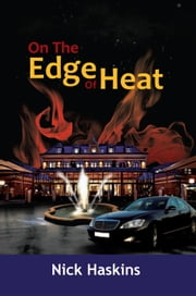 On The Edge Of Heat ebook by Nick Haskins