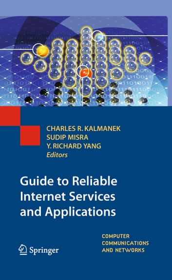 Guide to Reliable Internet Services and Applications ebook by