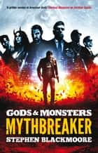Mythbreaker ebook by Stephen Blackmoore