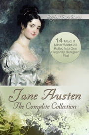 Jane Austen: The Complete Collection ebook by Jane Austen