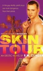 Skin Tour ebook by R.W. Clinger