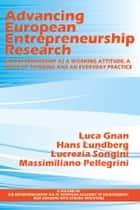 Advancing European Entrepreneurship Research ebook by Luca Gnan,Hans Lundberg,Lucrezia Songini,Massimiliano Pellegrini