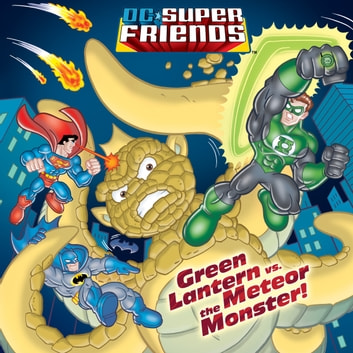 Green Lantern vs. the Meteor Monster! (DC Super Friends) ebook by Billy Wrecks