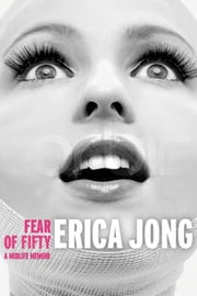 Fear of Fifty ebook by Erica Jong, Erica Jong