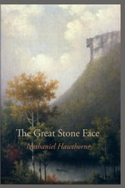 The Great Stone Face ebook by Hawthorne, Nathaniel