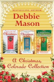A Christmas, Colorado Collection ebook by Debbie Mason