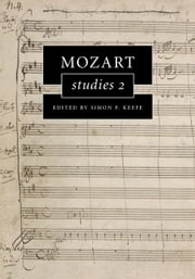 Mozart Studies 2 ebook by Simon P. Keefe