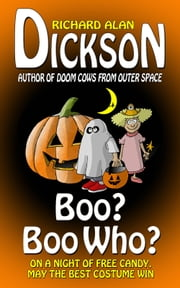 Boo? Boo Who? ebook by Richard Alan Dickson