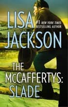 The McCaffertys: Slade ebook by Lisa Jackson