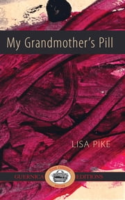 My Grandmother's Pill ebook by Lisa Pike