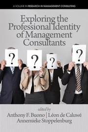 Exploring the Professional Identity of Management Consultants ebook by Buono, Anthony F.