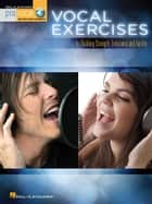 Vocal Exercises - for Building Strength, Endurance and Facility ebook by Hal Leonard Corp.