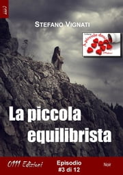 La piccola equilibrista #3 ebook by Stefano Vignati