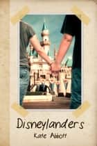 Disneylanders ebook by Kate Abbott