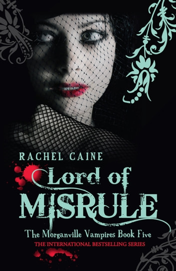 Lord of Misrule: The Morganville Vampires Book Five - The Morganville Vampires Book Five ebook by Rachel Caine