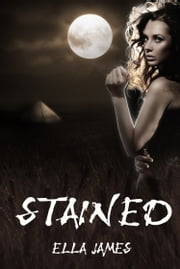 Stained ebook by Ella James