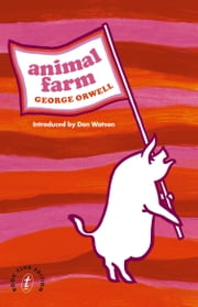 Animal Farm ebook by George Orwell, Don Watson