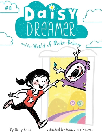 Daisy Dreamer and the World of Make-Believe ebook by Holly Anna
