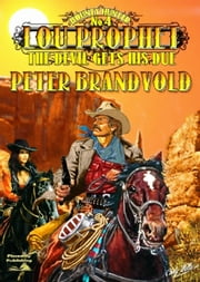 Lou Prophet 4: The Devil Gets His Due ebook by Peter Brandvold