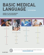 Basic Medical Language ebook by Myrna LaFleur Brooks,Danielle LaFleur Brooks
