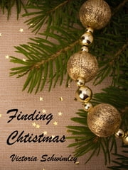 Finding Christmas ebook by Victoria Schwimley
