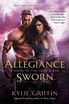 Allegiance Sworn ebook by Kylie Griffin