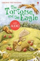 The Tortoise and the Eagle: Usborne First Reading: Level Two ebook by Rob Lloyd Jones, Eugenia Nobati
