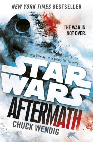 Star Wars: Aftermath - Journey to Star Wars: The Force Awakens eBook by Chuck Wendig