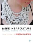 Medicine as Culture ebook by Deborah Lupton