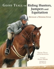 Geoff Teall on Riding Hunters, Jumpers and Equitation ebook by Geoff Teall