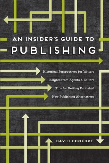 An Insider's Guide to Publishing eBook by David Comfort