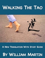 Walking The Tao: A New Translation by William Martin ebook by William Martin