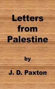 Letters from Palestine ebook by J. D. Paxton