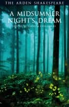A Midsummer Night's Dream - Third Series ebook by William Shakespeare, Prof. Sukanta Chaudhuri