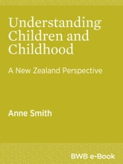 Understanding Children and Childhood - A New Zealand Perspective ebook by Anne Smith