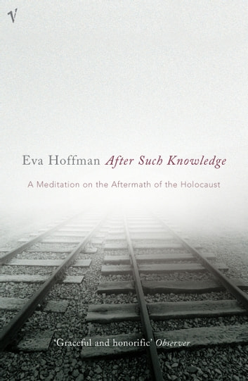 After Such Knowledge ebook by Eva Hoffman